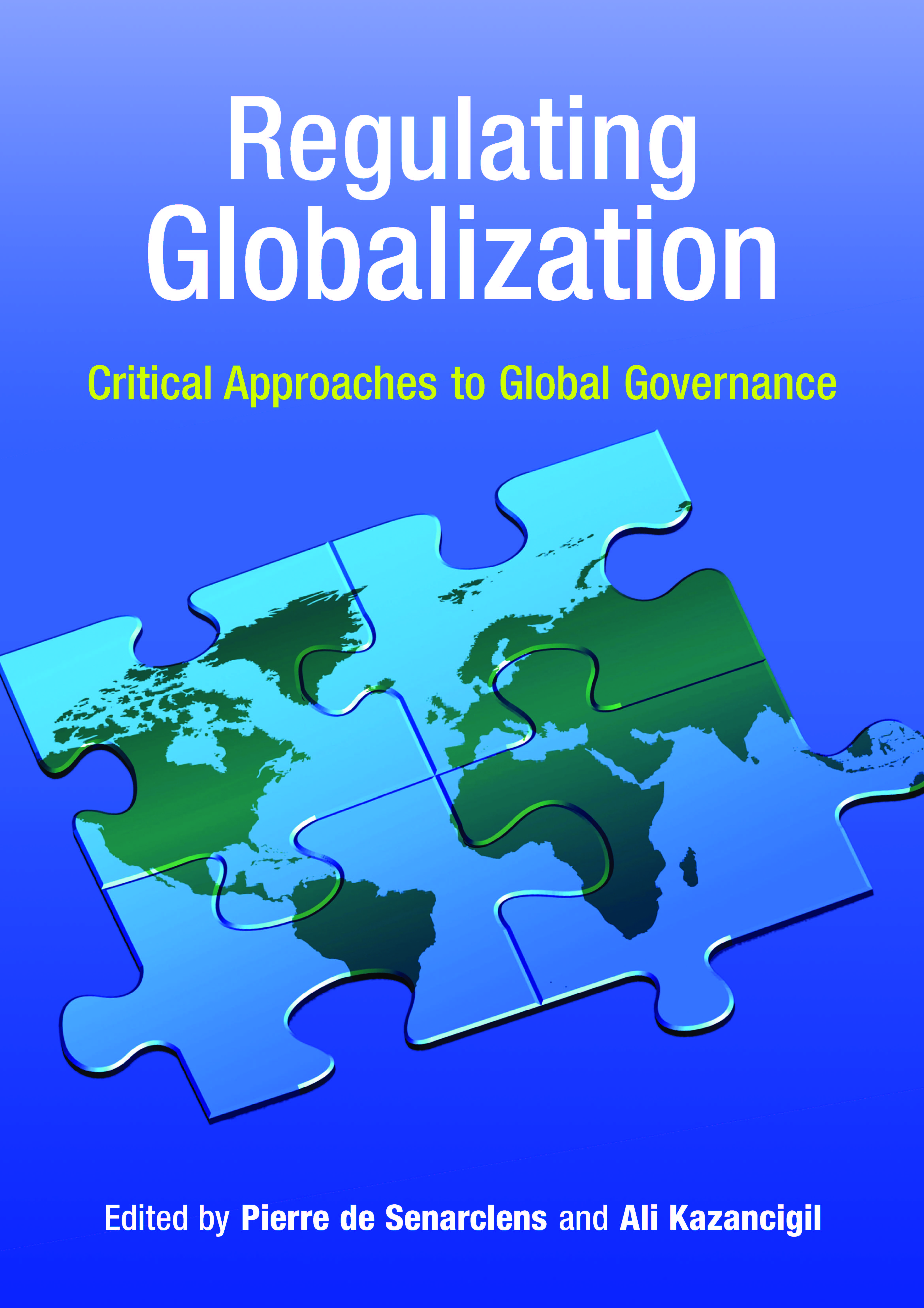 regulating globalization  critical approaches to global governance